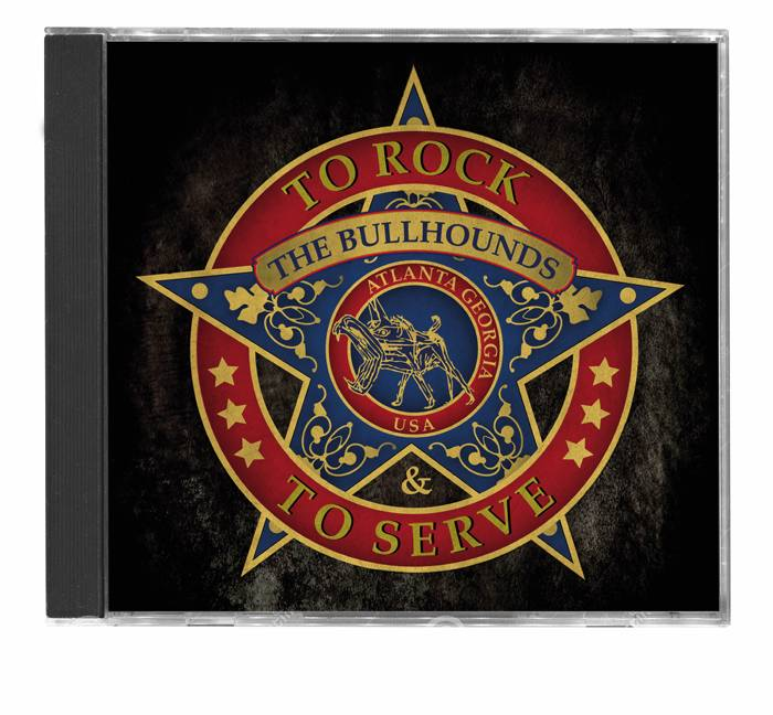 The Bullhounds CD - To Rock & To Serve